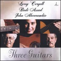 Three Guitars - John Abercrombie/Badi Assad/Larry Coryell
