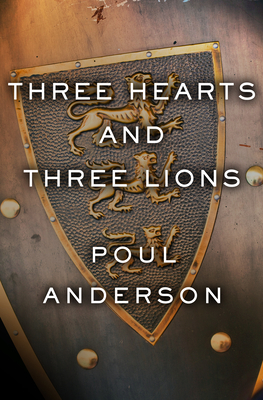 Three Hearts and Three Lions - Anderson, Poul