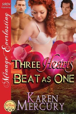 Three Hearts Beat as One (Siren Publishing Menage Everlasting) - Mercury, Karen