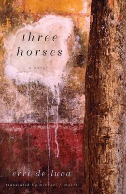 Three Horses - De Luca, Erri
