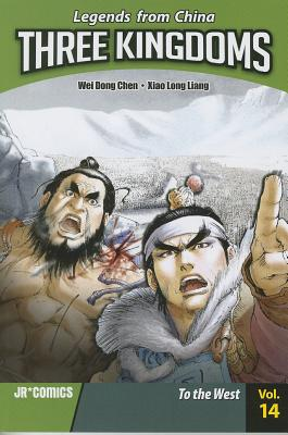 Three Kingdoms Volume 14: To the West - Chen, Wei,Dong