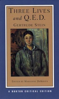 Three Lives and Q.E.D. - Stein, Gertrude, Ms., and Dekoven, Marianne, Professor (Editor)