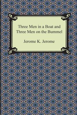 Three Men in a Boat and Three Men on the Bummel - Jerome, Jerome Klapka