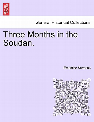 Three Months in the Soudan. - Sartorius, Ernestine