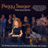 Three Score and Ten - Peggy Seeger