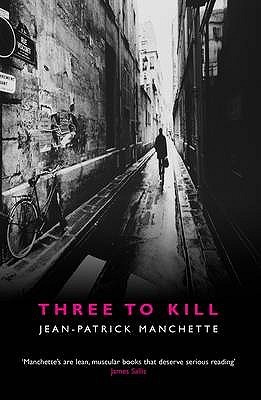 Three to Kill - Manchette, Jean-Patrick, and Nicholson-Smith, Donald (Translated by)