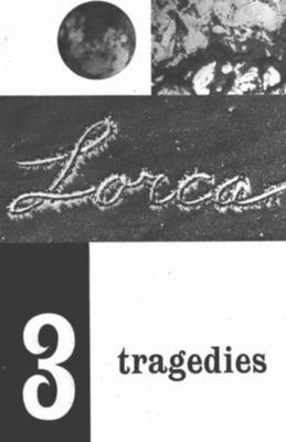 Three Tragedies: Blood Wedding, Yerma, Bernarda Alba - Garcia Lorca, Federico, and Graham-Lujan, James (Translated by), and O'Connell, Richard L (Translated by)