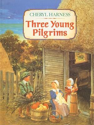 Three Young Pilgrims - Harness, Cheryl