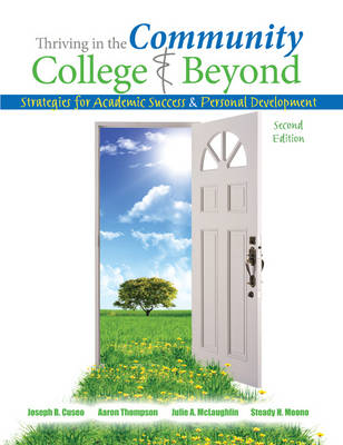Thriving in the Community College and Beyond: Strategies for Academic Success and Personal Development - Cuseo, Joseph B., and McLaughlin, Julie, and Thompson, Aaron
