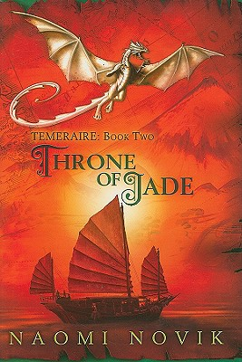 Throne of Jade - Novik, Naomi