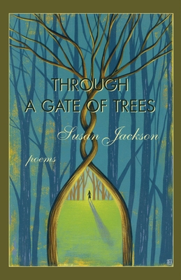 Through a Gate of Trees - Jackson, Susan