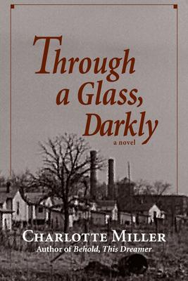 Through a Glass, Darkly - Miller, Charlotte