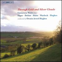 Through Gold and Silver Clouds - Camerata Wales; Owain Arwel Hughes (conductor)