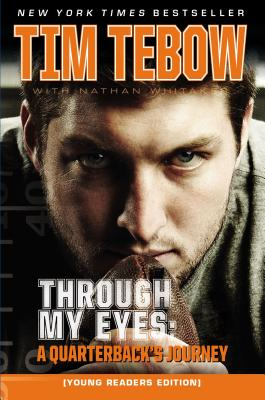 Through My Eyes: A Quarterback's Journey, Young Reader's Edition - Tebow, Tim, and Whitaker, Nathan