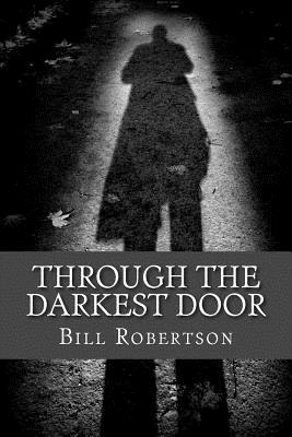 Through the Darkest Door - Robertson, Bill