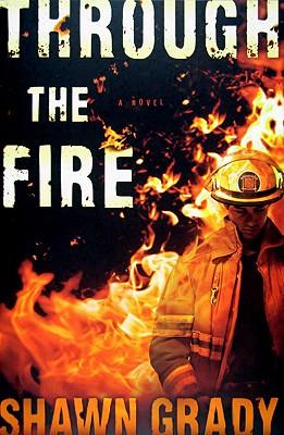 Through the Fire - Grady, Shawn