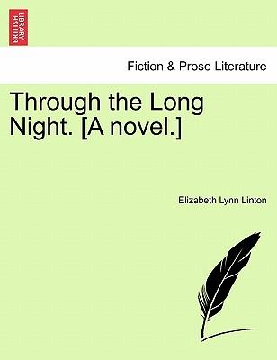 Through the Long Night. [A Novel.] - Linton, Elizabeth Lynn