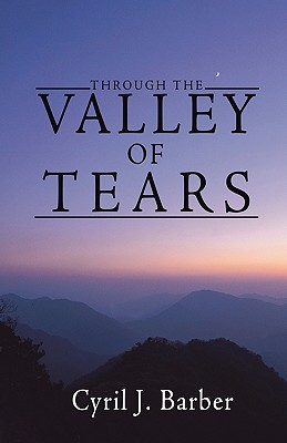 Through the Valley of Tears - Barber, Cyril J