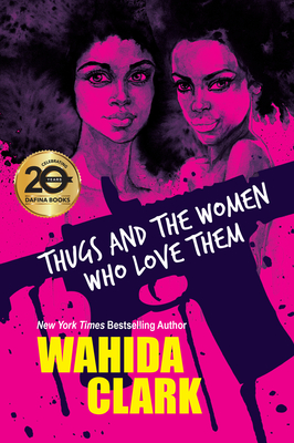 Thugs and the Women Who Love Them - Clark, Wahida
