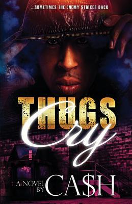 Thugs Cry - Ca$h