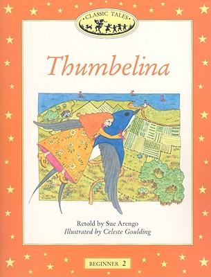 Thumbelina - Arengo, Sue (Retold by)