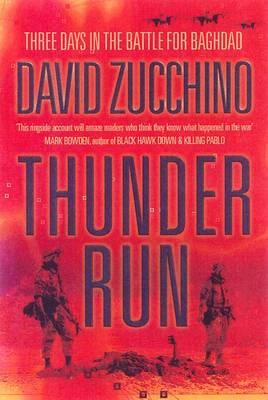 Thunder Run: The Armored Strike to Capture Baghdad - Zucchino, David