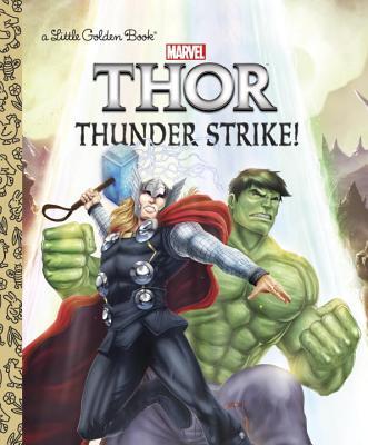 Thunder Strike! (Marvel: Thor) - Sazaklis, John