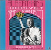 Thursday Night in San Francisco - Albert King
