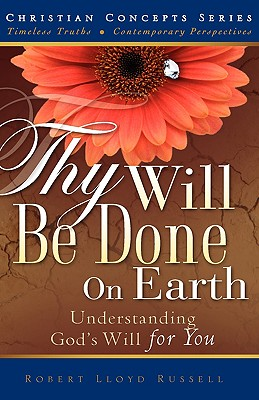 Thy Will Be Done on Earth - Russell, Robert Lloyd