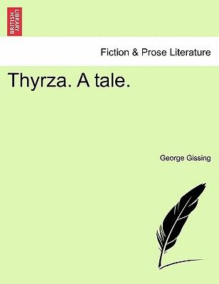 Thyrza. a Tale. - Gissing, George