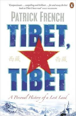 Tibet, Tibet: A Personal History of a Lost Land - French, Patrick
