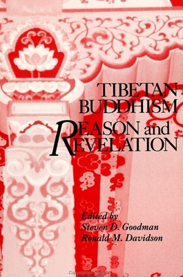 Tibetan Buddhism: Reason and Revelation - Goodman, Steven D (Editor), and Davidson, Ronald M, Professor (Editor)