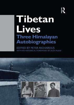 Tibetan Lives: Three Himalayan Autobiographies - Richardus, Peter