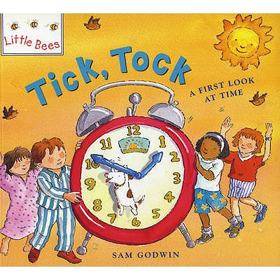 Tick, Tock: A First Look at Time - Godwin, Sam, and Harrison, Paul