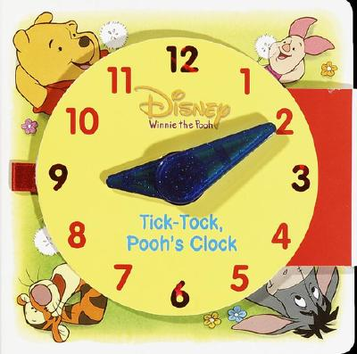Tick, Tock Pooh's Clock - Disney Press (Creator)