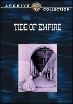 Tide of Empire - Allan Dwan