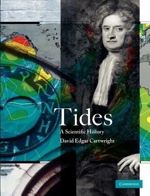 Tides: A Scientific History - Cartwright, David Edgar