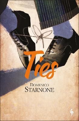 Ties - Starnone, Domenico, and Lahiri, Jhumpa (Translated by)