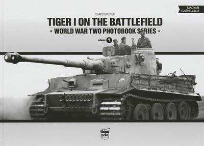 Tiger I on the Battlefield - Brown, Chris