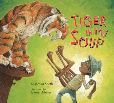 Tiger in My Soup - Sheth, Kashmira