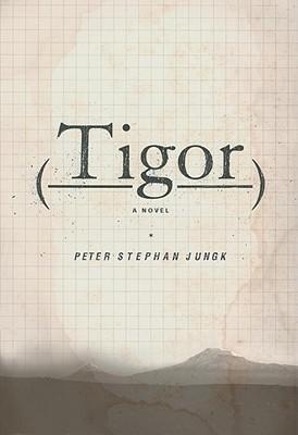 Tigor - Jungk, Peter Stephan, and Hofmann, Michael (Translated by)