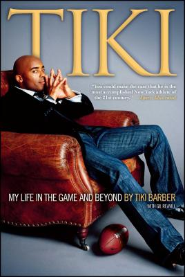Tiki: My Life in the Game and Beyond - Barber, Tiki, and Reavill, Gil