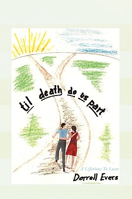 Til Death Do Us Part: A Lifetime To Love - Evers, Darrell