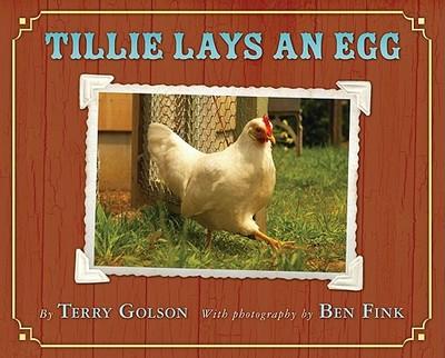 Tillie Lays an Egg - Golson, Terry, and Fink, Ben (Photographer)