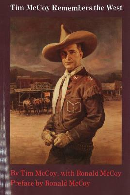 Tim McCoy Remembers the West - McCoy, Tim, and McCoy, Ronald