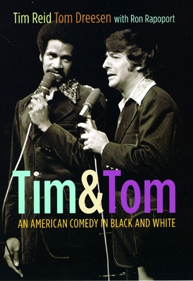 Tim & Tom: An American Comedy in Black and White - Reid, Tim