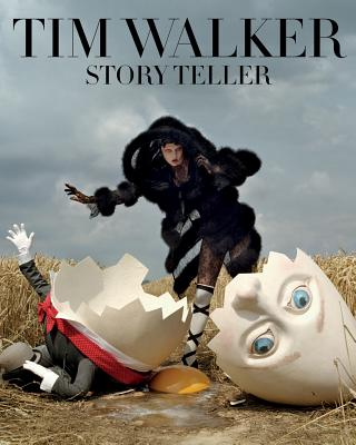 Tim Walker: Story Teller - Muir, Robin, and Walker, Tim, and Walker, Tim (Epilogue by)