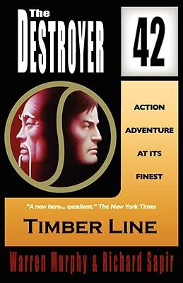 Timber Line (the Destroyer #42) - Murphy, Warren, and Sapir, Richard