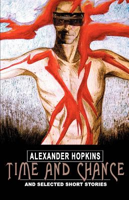 Time and Chance: And Selected Short Stories - Hopkins, Alexander