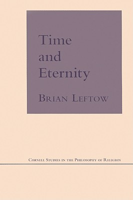 Time and Eternity - Leftow, Brian